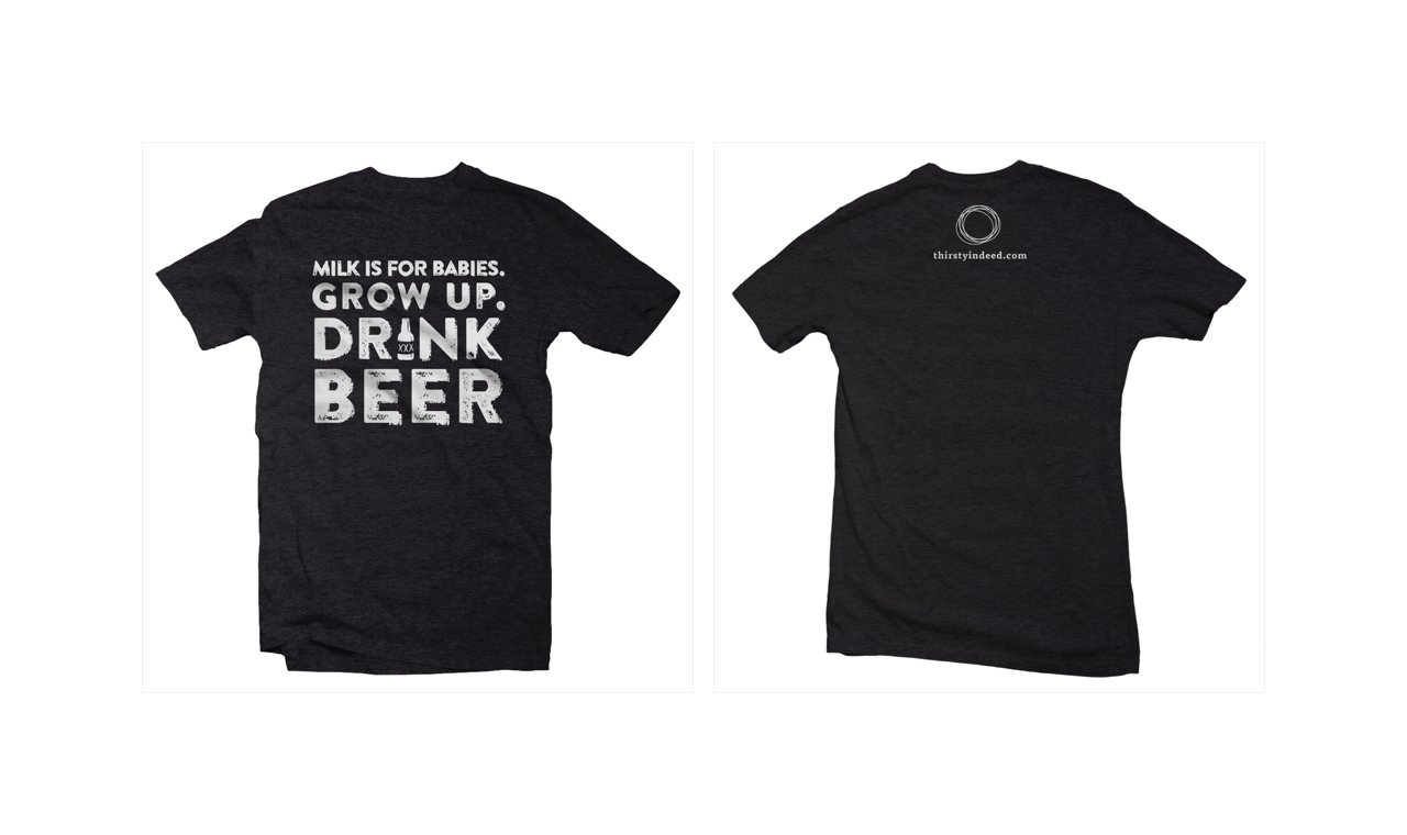 Thirsty, Indeed - Milk is For Babies T-shirt